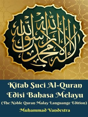 cover image of Kitab Suci Al-Quran Edisi Bahasa Melayu (The Noble Quran Malay Languange Edition)